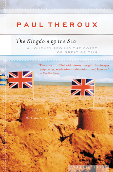 The Kingdom by the Sea - A Journey Around the Coast of Great Britain - cover