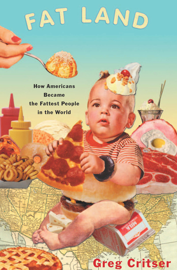 Fat Land - How Americans Became the Fattest People in the World - cover
