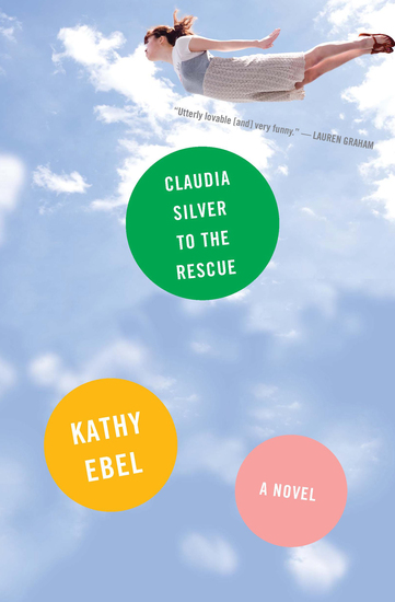 Claudia Silver to the Rescue - A Novel - cover