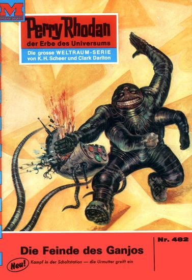 """Perry Rhodan 482: Die Feinde des Ganjos - Perry Rhodan-Zyklus """"Die Cappins"""" - cover"""