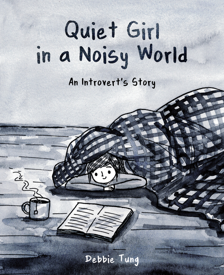 Quiet Girl in a Noisy World - An Introvert's Story - cover
