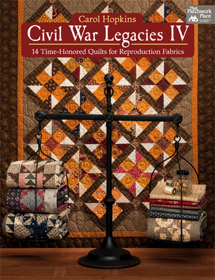 Civil War Legacies IV - 14 Time-Honored Quilts for Reproduction Fabrics - cover