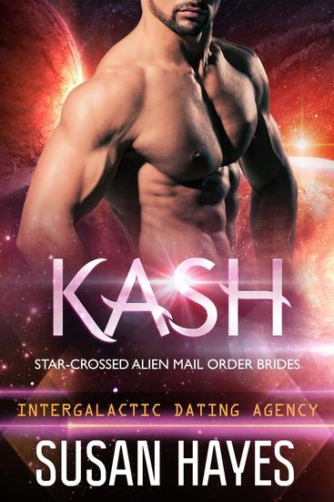 Kash: Star-Crossed Alien Mail Order Brides (Intergalactic Dating Agency) - Star-Crossed Alien Mail Order Brides #3 - cover