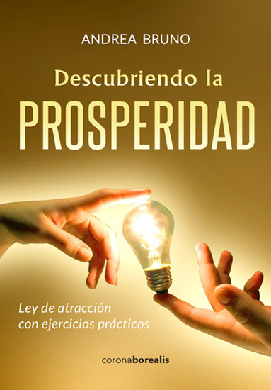 Descubriendo la prosperidad - Ley de atracción con ejercicios prácticos - cover