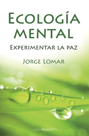 Ecología mental - Experimentar la paz - cover