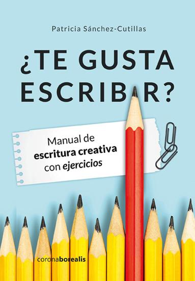 ¿Te gusta escribir? - Manual de escritura creativa - cover