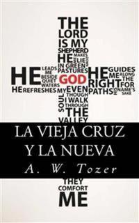 La Vieja Cruz Y La Nueva