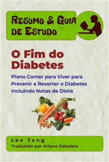 Resumo & Guia De Estudo - O Fim Do Diabetes - cover