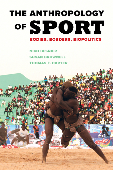 The Anthropology of Sport - Bodies Borders Biopolitics - cover