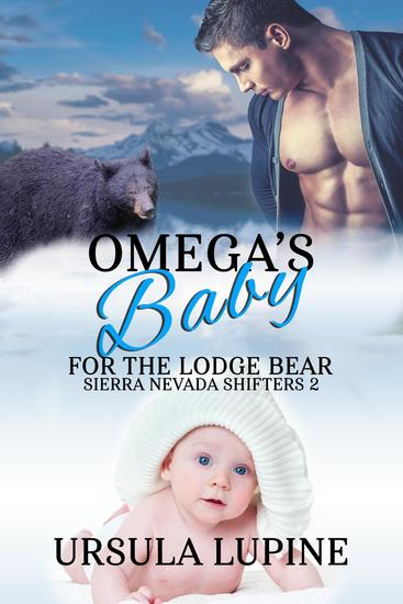 Omega's Baby for the Lodge Bear - Sierra Nevada Shifters #2 - cover