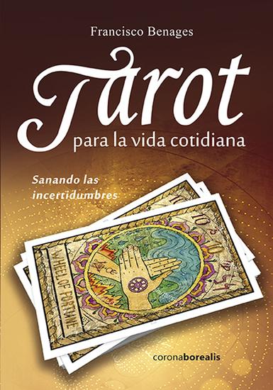 Tarot para la vida cotidiana - Sanando las incertidumbre - cover