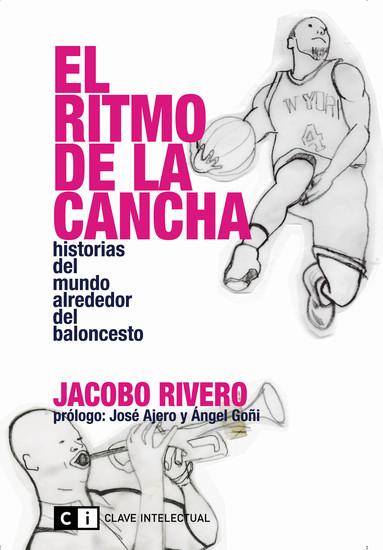 El ritmo de la cancha - Historias del mundo alrededor del baloncesto - cover