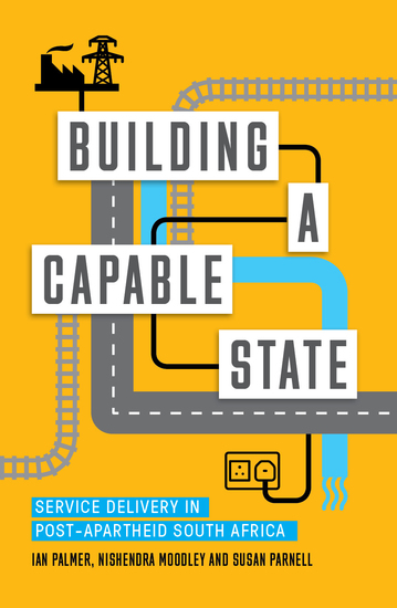 Building a Capable State - Service Delivery in Post-Apartheid South Africa - cover