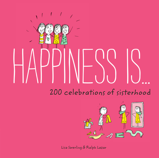 Happiness Is 200 Celebrations of Sisterhood - cover