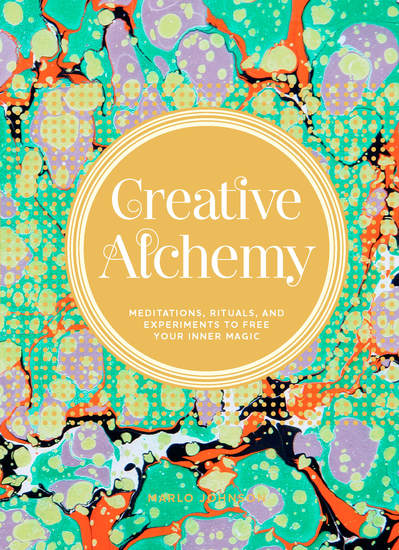 Creative Alchemy - Meditations Rituals and Experiments to Free Your Inner Magic - cover