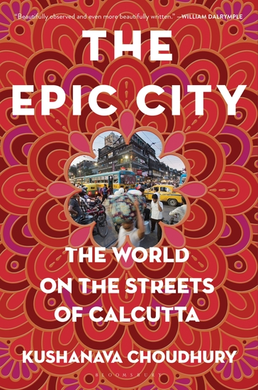 The Epic City - The World on the Streets of Calcutta - cover