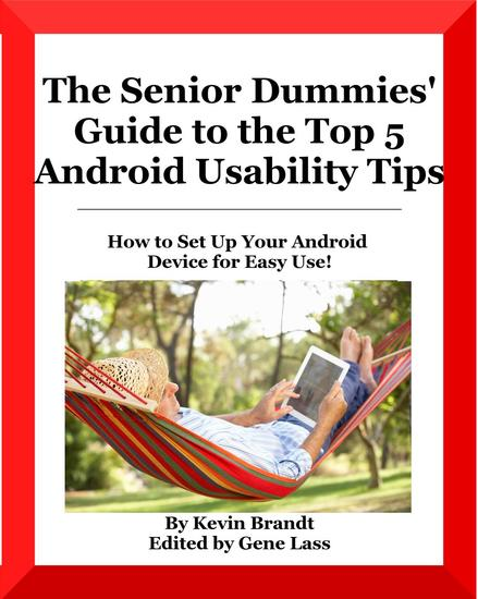 The Senior Dummies' Guide to The Top 5 Android Usability Tips - Senior Dummies' Guides #4 - cover