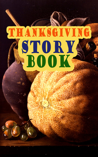Thanksgiving Story Book - Classic Holiday Tales for Children - cover