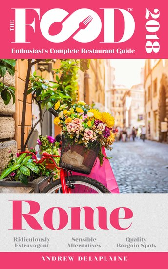 ROME - 2018 - The Food Enthusiast's Complete Restaurant Guide - cover