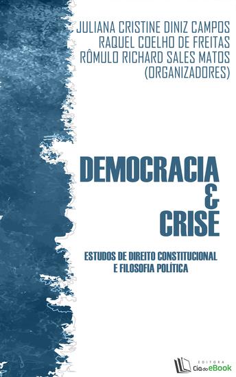 Democracia e crise - Estudos de Direito Constitucional e Filosofia Política - cover
