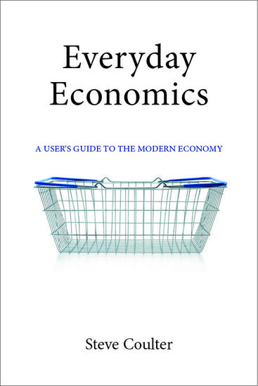 Everyday Economics - A User's Guide to the Modern Economy - cover