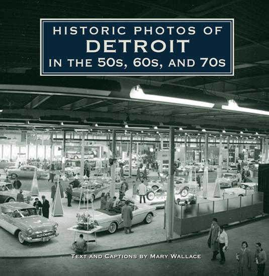 Historic Photos of Detroit in the 50s 60s and 70s - cover