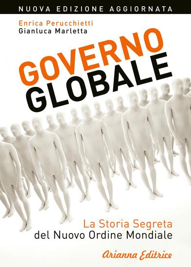 Governo Globale - Nuova edizione - La storia segreta del Nuovo Ordine Mondiale - cover