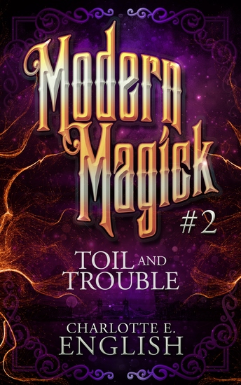 Toil and Trouble - Modern Magick 2 - cover