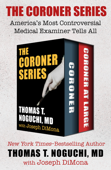 The Coroner Series - America's Most Controversial Medical Examiner Tells All - cover