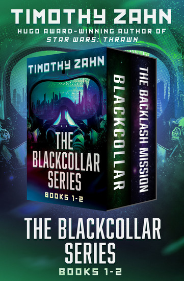 The Blackcollar Series Books 1–2 - Blackcollar and The Backlash Mission - cover