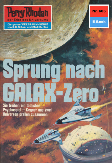 """Perry Rhodan 605: Sprung nach GALAX-Zero (Heftroman) - Perry Rhodan-Zyklus """"Das kosmische Schachspiel"""" - cover"""