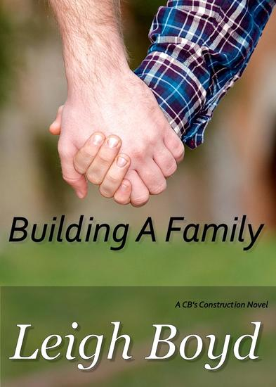 Building A Family - CB's Construction - cover