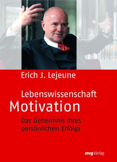 Lebenswissenschaft Motivation - Das Geheimnis Ihres persönlichen Erfolgs - cover