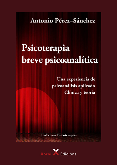 Psicoterapia Breve Psicoanalítica - Una experiencia de psicoanálisis aplicado Clínica y teoría - cover