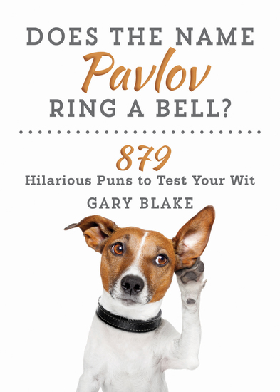 Does the Name Pavlov Ring a Bell? - 879 Hilarious Puns to Test Your Wit - cover