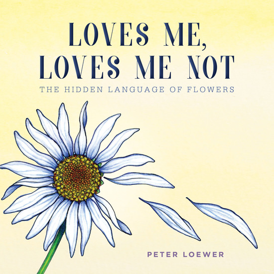 Loves Me Loves Me Not - The Hidden Language of Flowers - cover