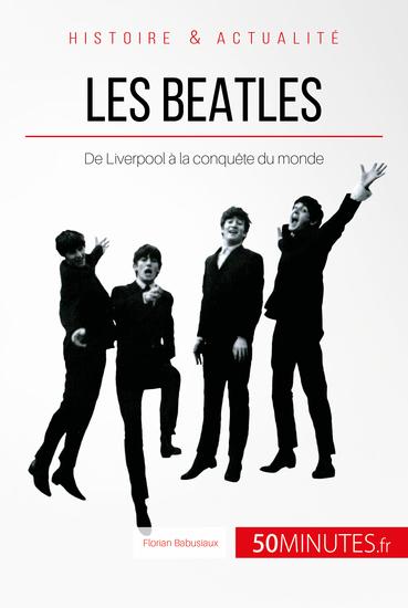 Les Beatles - De Liverpool à la conquête du monde - cover