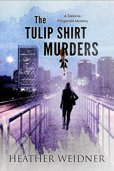 The Tulip Shirt Murders - The Delanie Fitzgerald Mysteries #2 - cover