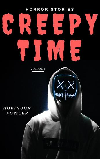 Creepy Time Volume 1: Horror Stories - Creepy Time #1 - cover