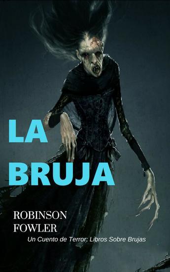 La Bruja Un Cuento De Terror Libros Sobre Brujas