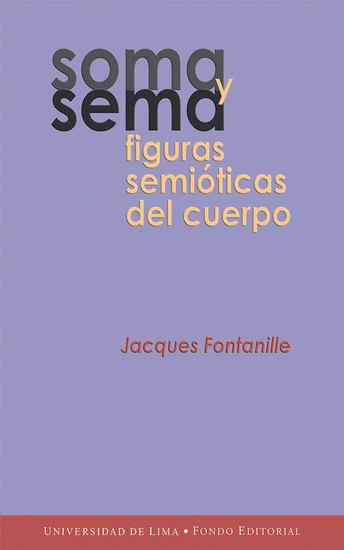 Soma y sema - Figuras semióticas del cuerpo - cover