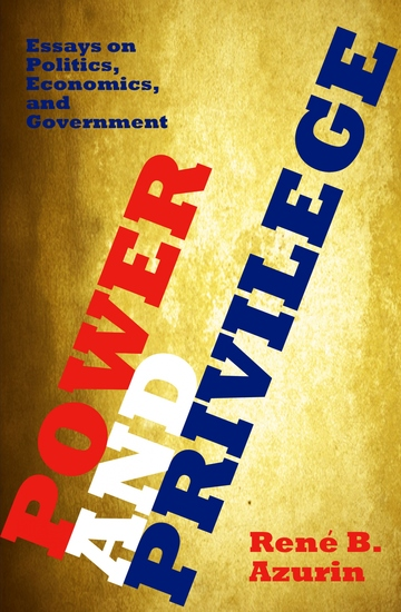"""power and privilege essays on politics economics and government The third section reviews the political science research demonstrating that failing aid agencies are actually """"succeeding"""" in their political aims, and that government officials therefore have little reason to support fundamental reform."""
