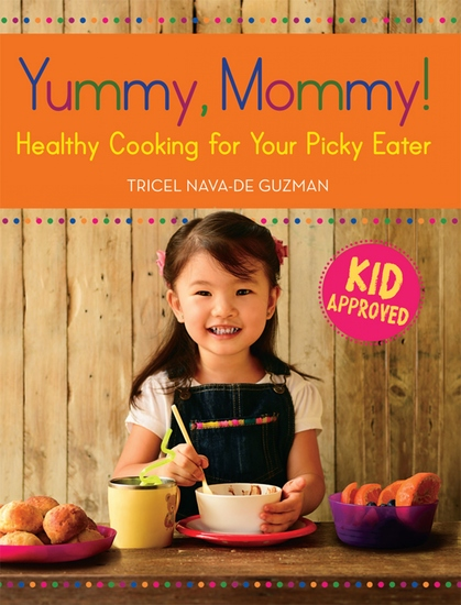 Yummy Mommy! - Healthy Cooking for Your Picky Eater - cover