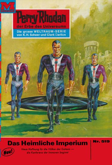 """Perry Rhodan 519: Das heimliche Imperium (Heftroman) - Perry Rhodan-Zyklus """"Der Schwarm"""" - cover"""