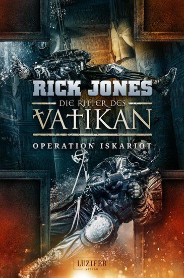 OPERATION ISKARIOT (Die Ritter des Vatikan 3) - Thriller - cover