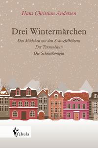 Drei Wintermärchen von Hans Christian Andersen online lesen