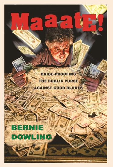 Maaate! Bribe-Proofing the Public Purse Against Good Blokes - cover