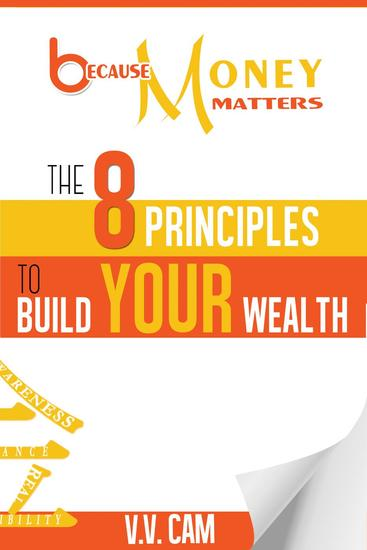 Because Money Matters: The 8 Principles to Build Your Wealth - Because Money Matters #1 - cover