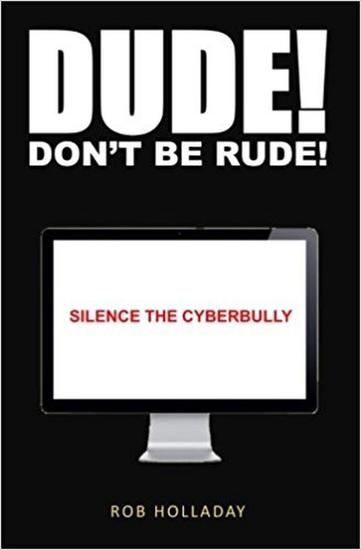 Dude Don't Be Rude! Silence the CyberBully - cover