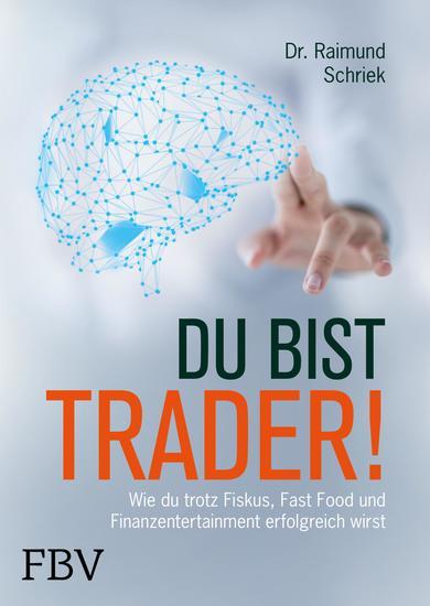 Du bist Trader! - Wie du trotz Fiskus Fast Food und Finanzentertainment erfolgreich wirst - cover